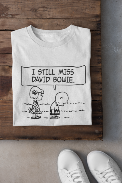 T-shirt - I still miss David Bowie -TSHIRTZ.SE